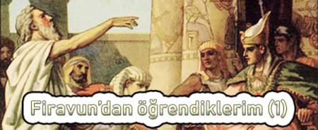 firavundan öğrendiklerim 1